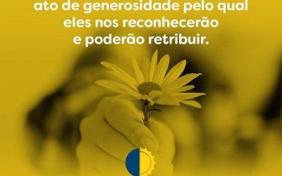 Elogiar, valorizar e tranquilizar aqueles que nos cercam é um ato de generosidade pelo qual eles nos reconhecerão e poderão retribuir.